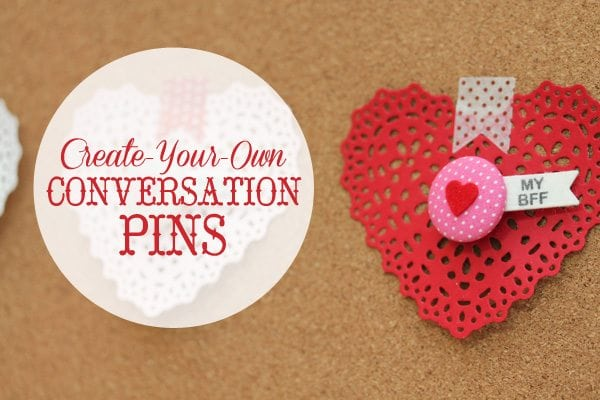 Conversation Pins with Lifestyle Crafts