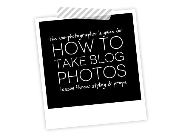 How to Take Blog Photos: Props & Styling