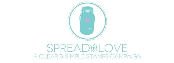 Spread the Love: A Clear & Simple Stamps Campaign