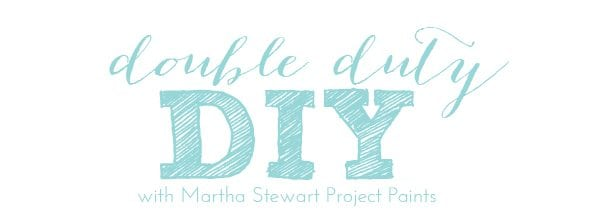 Double Duty DIY with Martha Stewart Project Paints
