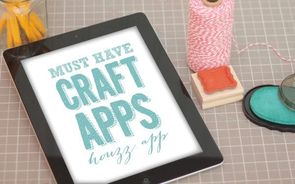 Must Have Craft Apps: Houzz