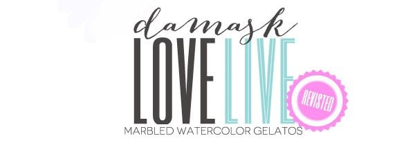 Damask Love Live:Revisted:: Marbled Watercolor Gelatos