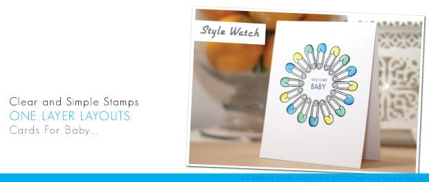 Clear & Simple Style Watch: One Layer Cards for Baby