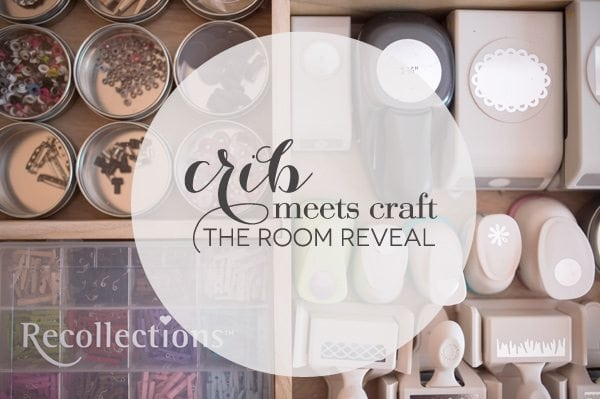 Crib Meets Craft: The Room Reveal