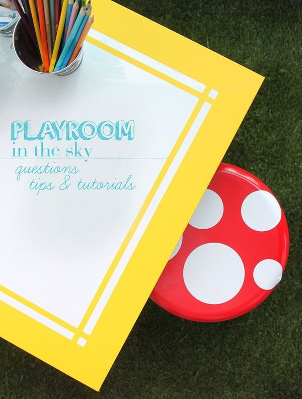 A Playroom in the Sky: Questions, Tips & Tutorials